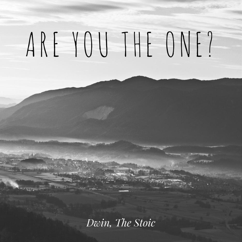 New Music: Dwin, The Stoic - Are You The One