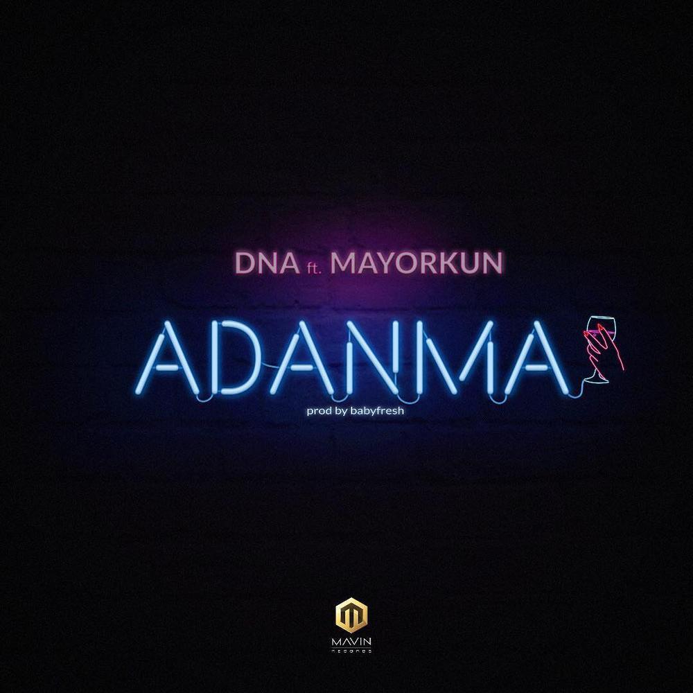 New Music: DNA feat. Mayorkun - Adanma
