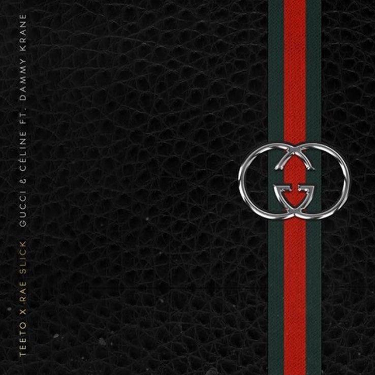"Teeto & Rae Slick feature Dammy Krane on New Single ""Gucci & Celine"" | Listen on BN"