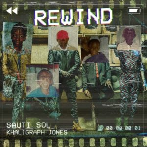 "Sauti Sol are clicking the ""Rewind"" button with Khaligraph Jones in New Music Video 