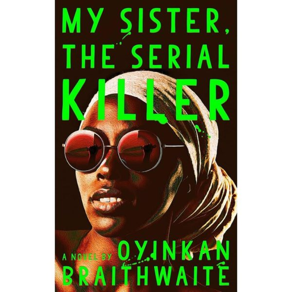 "Oyinkan Braithwaite's novel ""My Sister, the Serial Killer"" to be made into a Movie - BellaNaija"