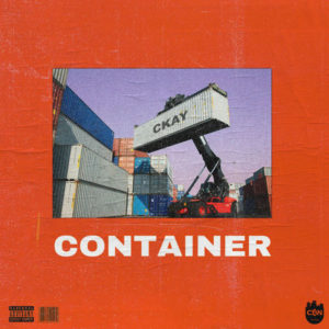 New Music: CKay - Container