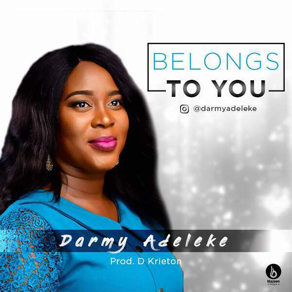 New Music: Darmy Adeleke - Belongs To You