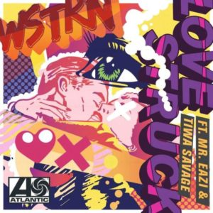 "WSTRN releases Visuals for ""Love Struck"" featuring Tiwa Savage & Mr Eazi 