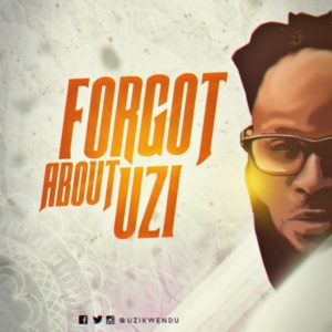 New Music: Uzikwendu - Forgot About Uzi
