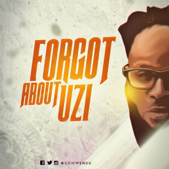 New Music: Uzikwendu - Forgot About Uzi