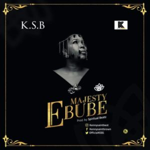 "KSB (Kenny St. Brown) returns with New Single ""Majesty (Ebube)"" 
