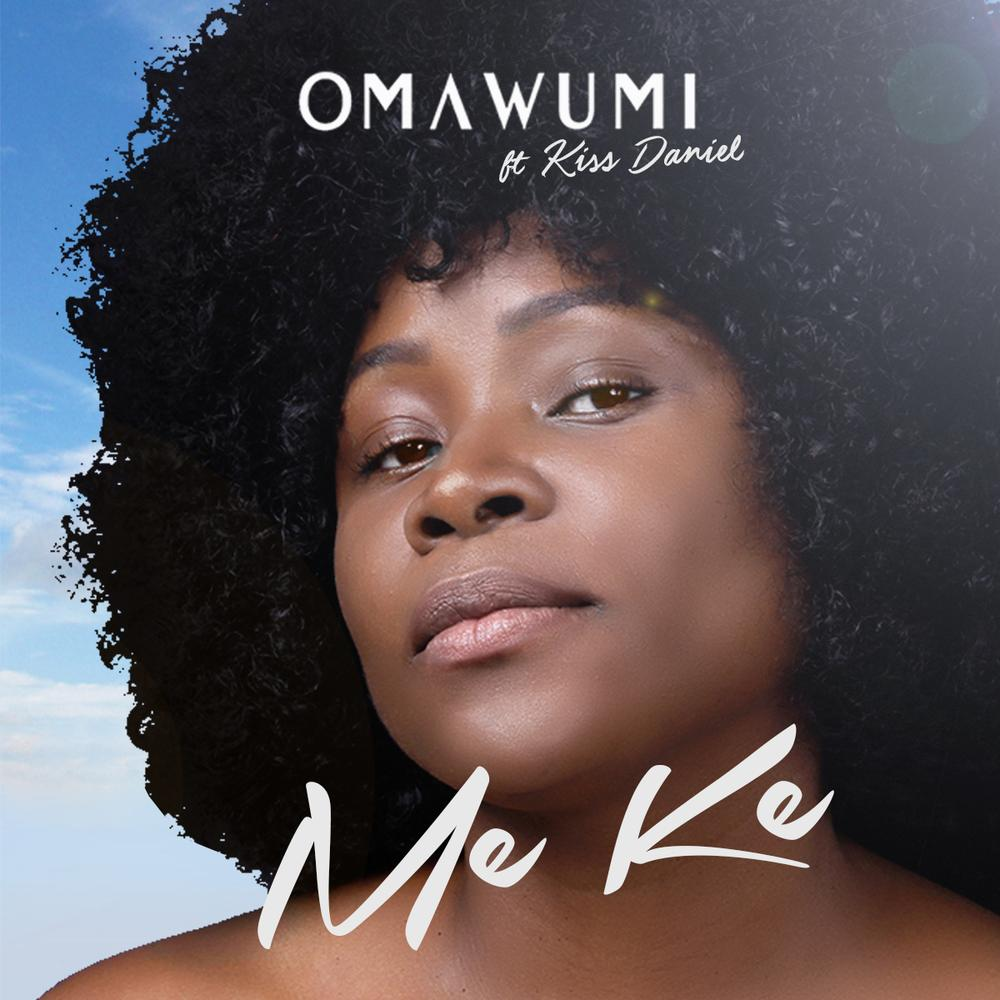 "Omawumi features Kiss Daniel on New Single ""Me Ke"" 
