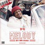 New Music + Video: Mr. Shaa - Melody