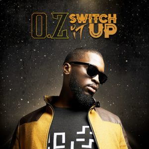New Music: O.Z - Switch It Up