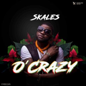New Music: Skales - O'Crazy