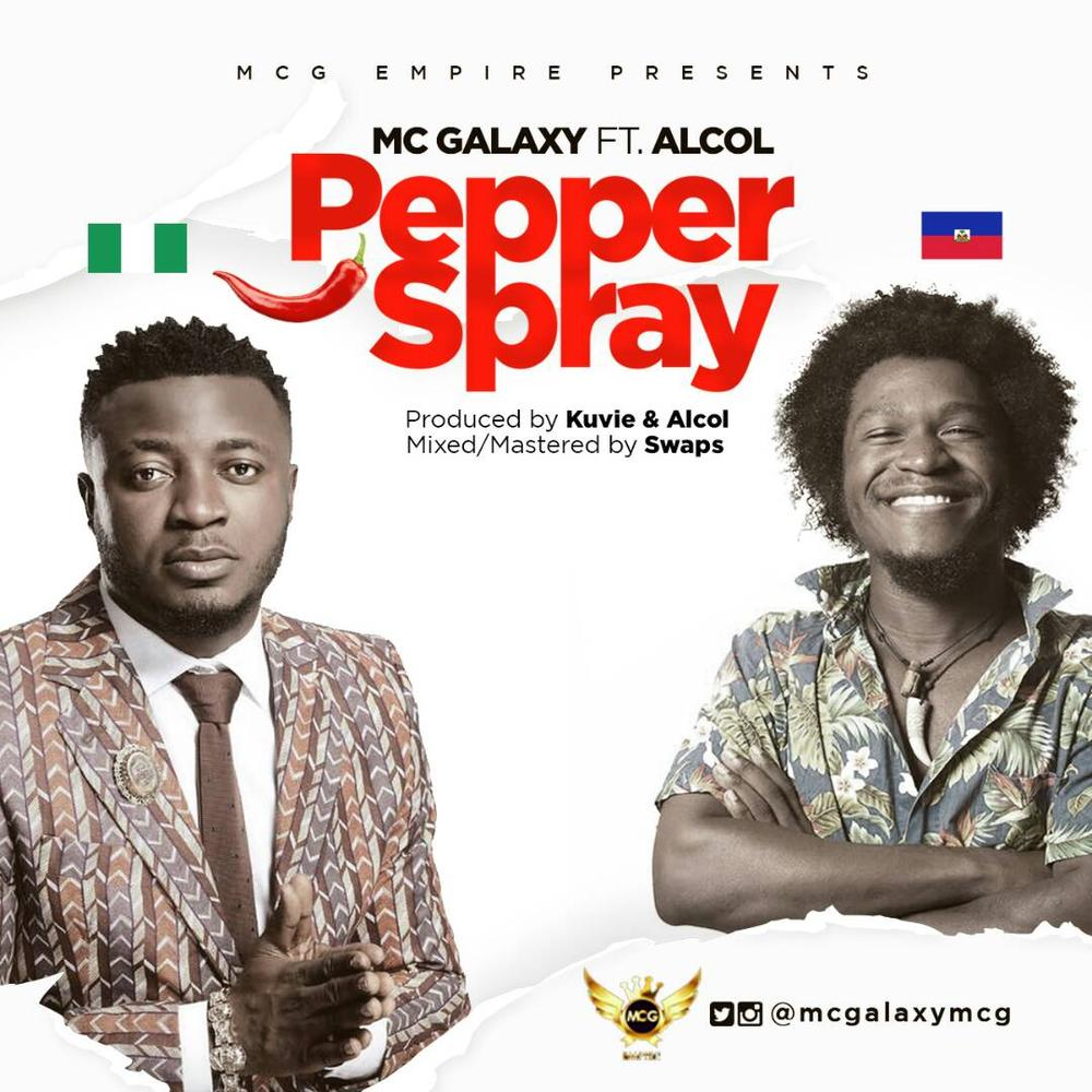 "MC Galaxy drops Two New Singles ""Kiss Kiss"" (Atuke) and ""Pepper Spray"" feat. Alcol 