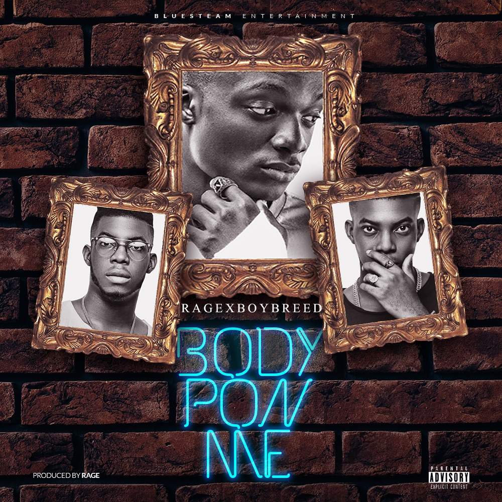 New Music: Rage x Boybreed - Body Pon Me