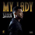 New Music: Sleek - My Lady