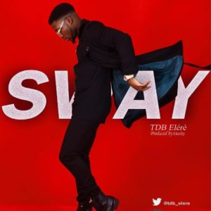 New Music: TDB Elere - Sway