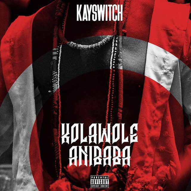 New Music: Kayswitch - Kolawole Anibaba