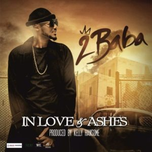 "2Baba releases Soundtrack for forthcoming TV Series ""In Love & Ashes"" 