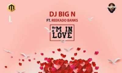 New Music: DJ Big N feat. Reekado Banks - I'm In Love