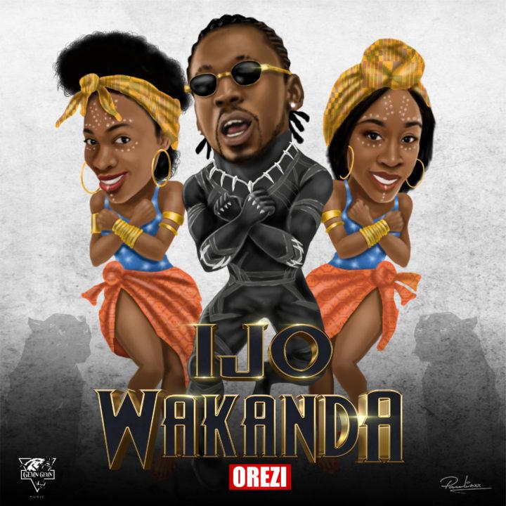 New Music: Orezi - Ijo Wakanda