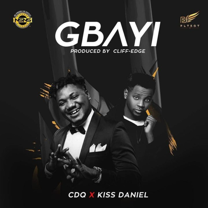 "Kiss Daniel & CDQ collaborate on New Single | Listen to ""Gbayi"" on BN"
