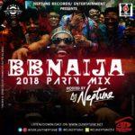 Bring Back the Party! DJ Neptune releases #BBNaija 2018 House Mix   Listen on BN