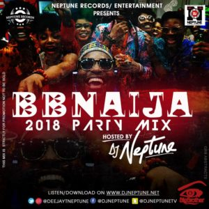Bring Back the Party! DJ Neptune releases #BBNaija 2018 House Mix | Listen on BN