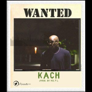 New Music: Kach - Wanted