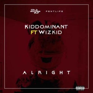 New Music: Kiddominant feat. Wizkid - Alright