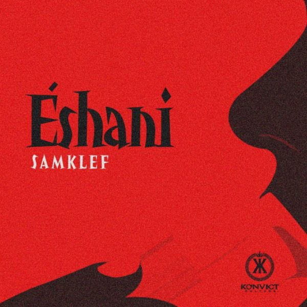 New Music: Samklef – Eshani | BellaNaija