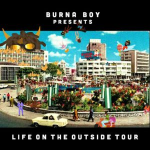 "Burna Boy releases Schedule for ""Life On The Outside"" US Tour"