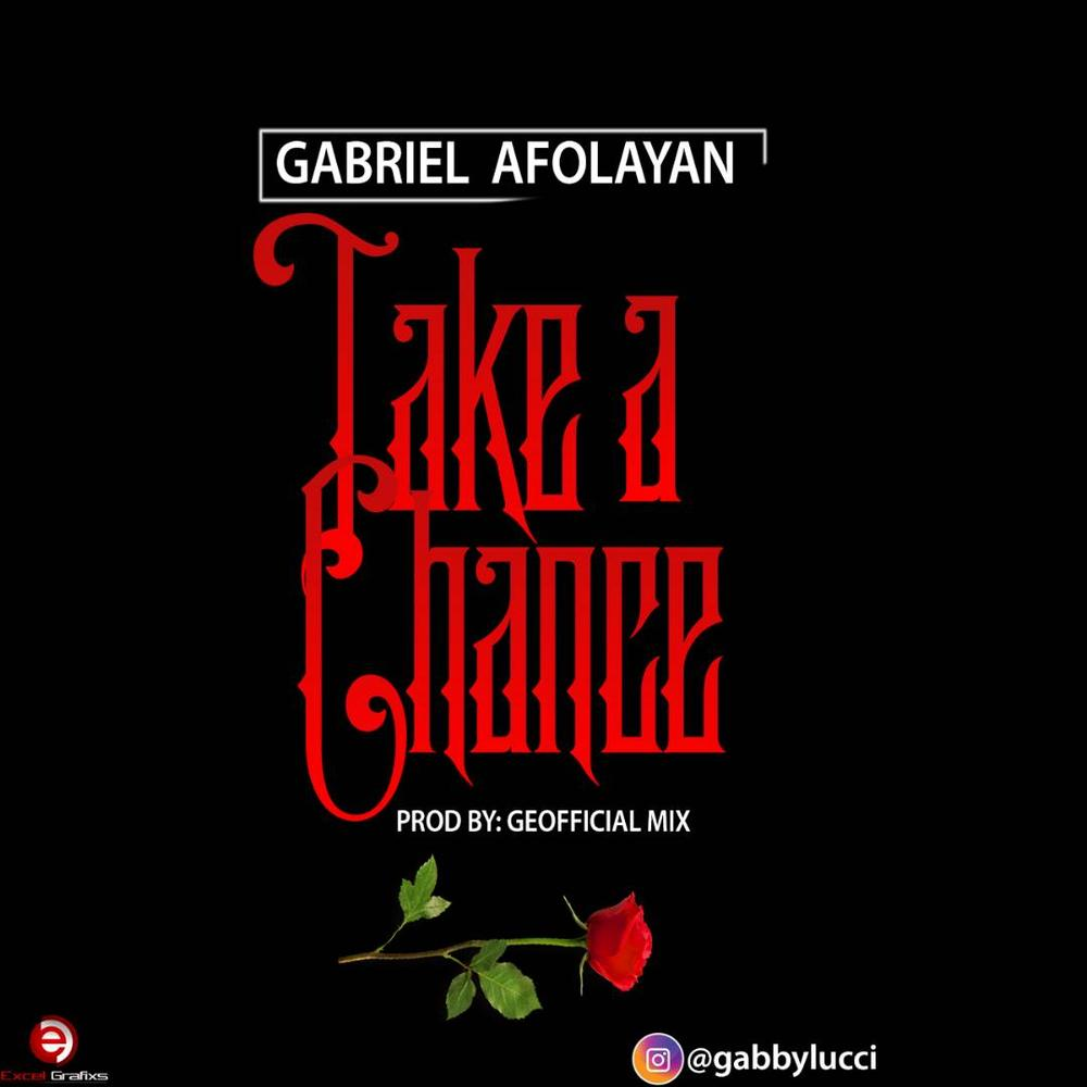 "Gabriel Afolayan is ready to ""Take A Chance"" 