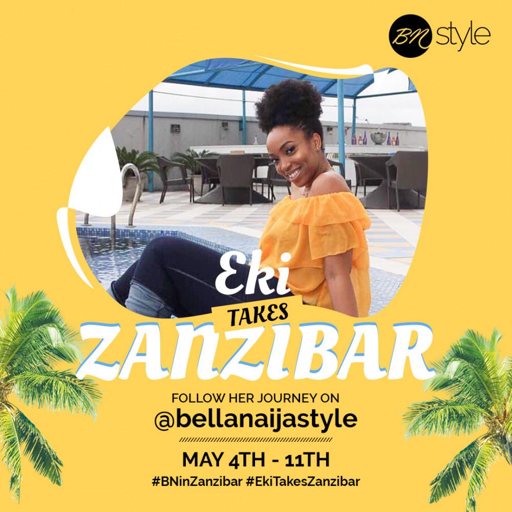 BN Style Editor Eki Ogunbor takes Zanzibar for a Week of Sun, Fun & Relaxation!