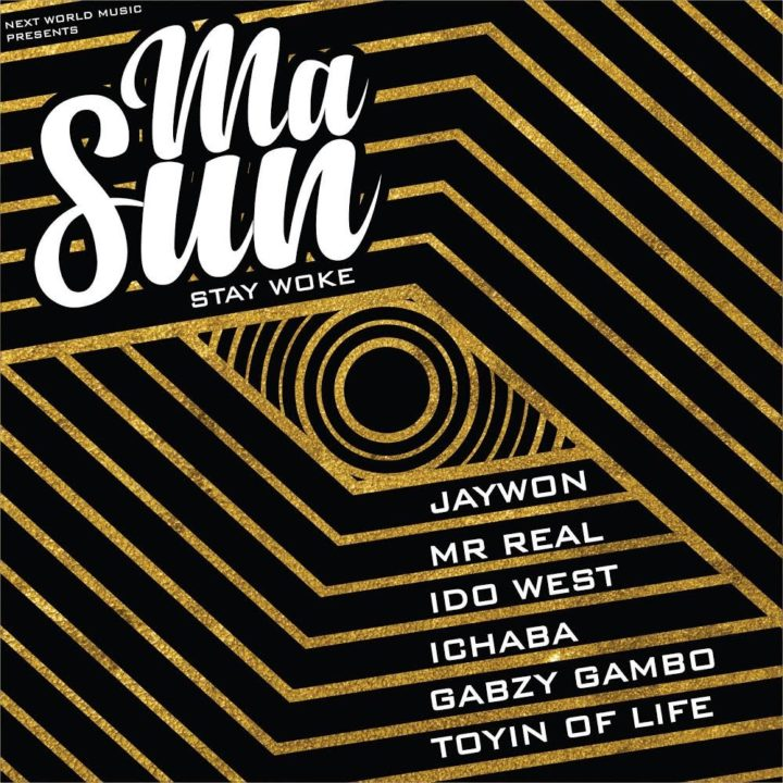 New Music: Jaywon feat. Idowest. Mr. Real, Ichaba, Toyin of Life & Gabzy - Masun (Stay Woke)