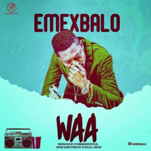 New Music: Emex Balo - Waa