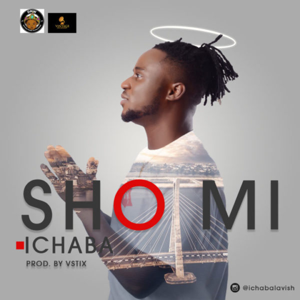 New Music: Ichaba - Sho Mi | bellaNaija