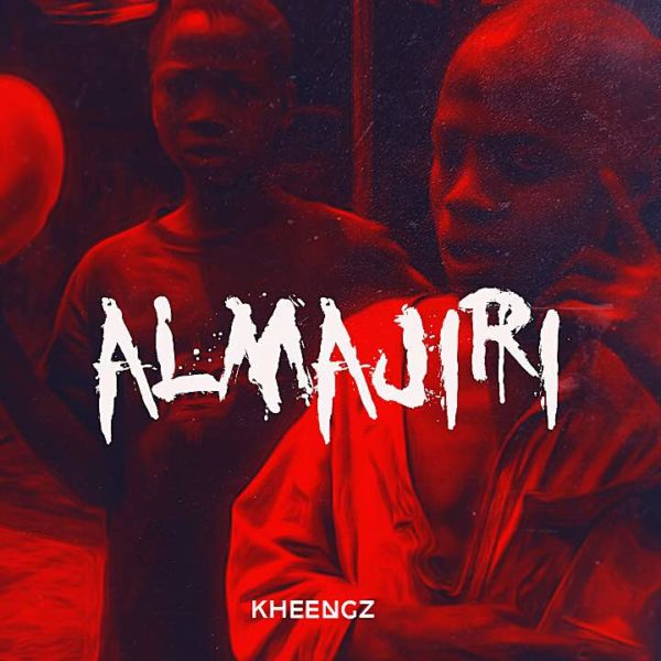 New Music: Kheenz – Almajiri | bellaNaija