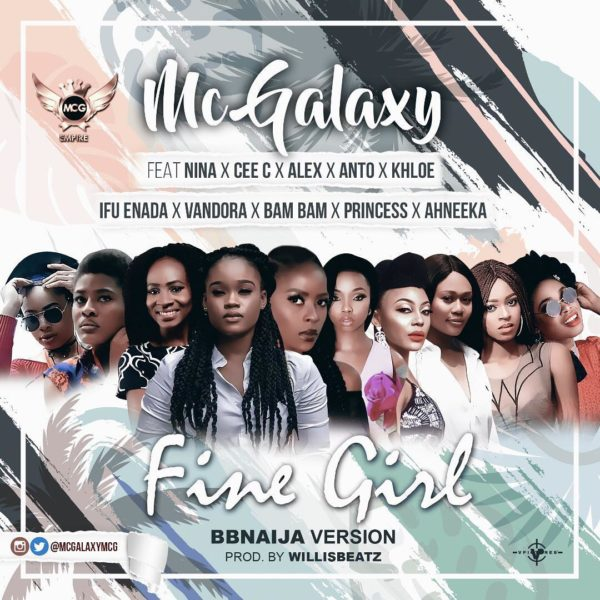 "MC Galaxy releases ""BBNaija Version"" of song ""Fine Girl"" 