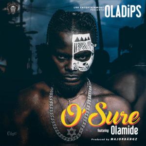 New Music: Oladips feat. Olamide - O' Sure