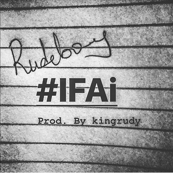 New Music: Rudeboy - #IFAi | BellaNaija