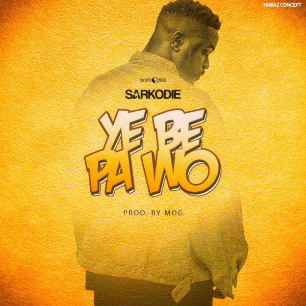 New Music: Sarkodie - Ye Be Pa Wo | BellaNaija