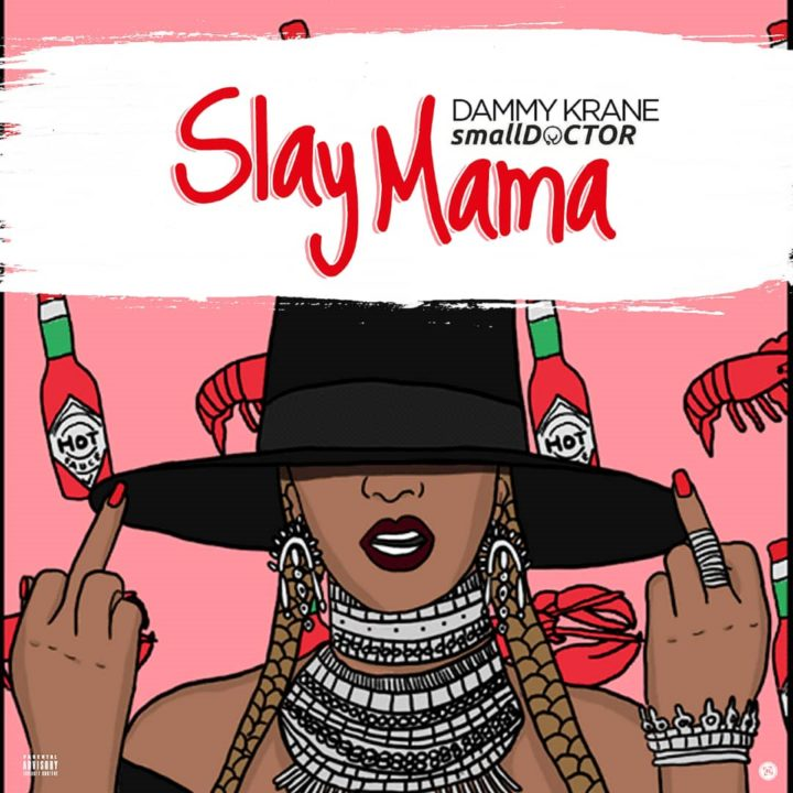 New Music: Dammy Krane feat. Small Doctor - Slay Mama