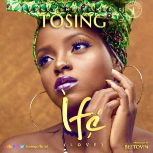 New Music: Tosing - Ife