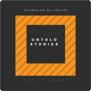 New Music: DFX feat. TDurst - Untold Stories