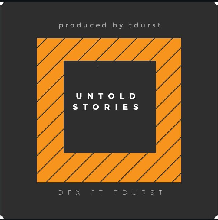New Music: DFX feat. TDurst - Untold Stories