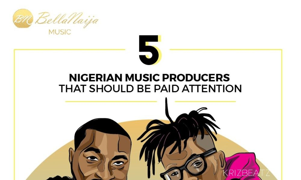 Black Boy: 5 Nigerian Music Producers we should Pay More