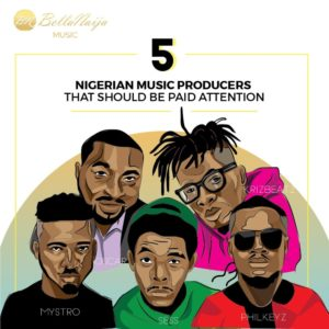 Black Boy: 5 Nigerian Music Producers we should Pay More Attention