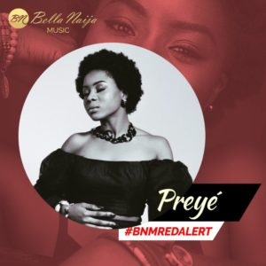 BellaNaija Music presents our BNM Red Alert for April - Preyé