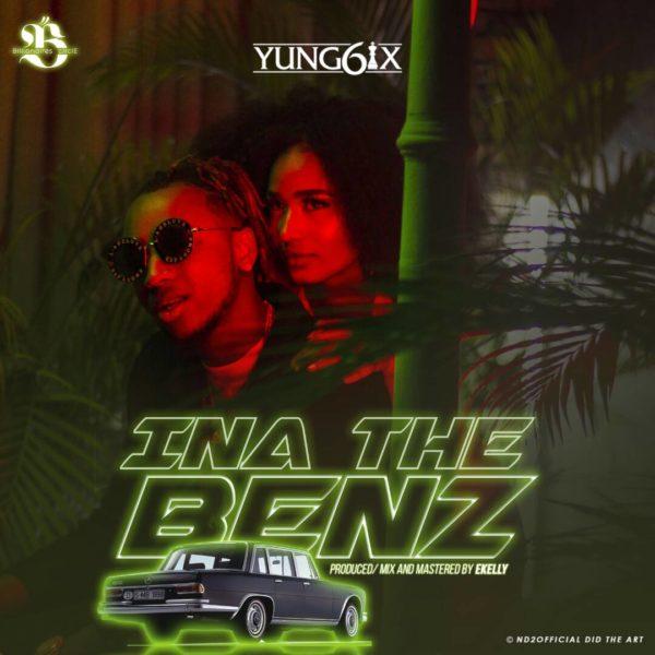 New Music: Yung6ix - Ina the Benz | BellaNaija