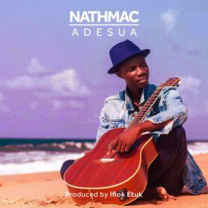 New Music: Nathmac - Adesua