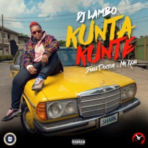 New Music: DJ Lambo feat. Small Doctor & Mr Real - Kunta Kunte